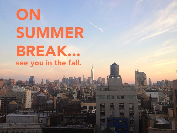On Summer Break, See You in the Fall